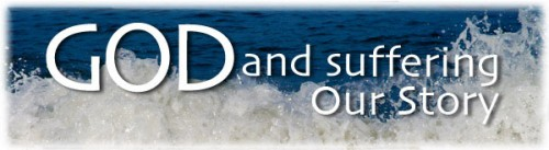 God and Suffering: Our Story banner