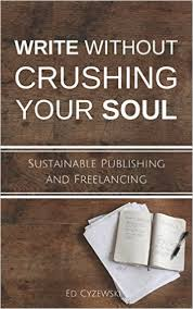 write without crushing your soul