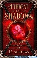 Threat shadows